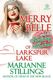 Marianne Stillings' MERRY BELLE AND THE HOLIDAY HOOKERS OF LARKSPUR LAKE